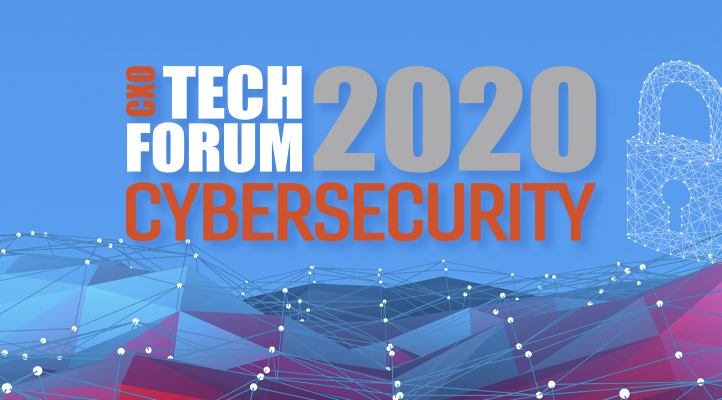 CXO Tech Forum Cybersecurity
