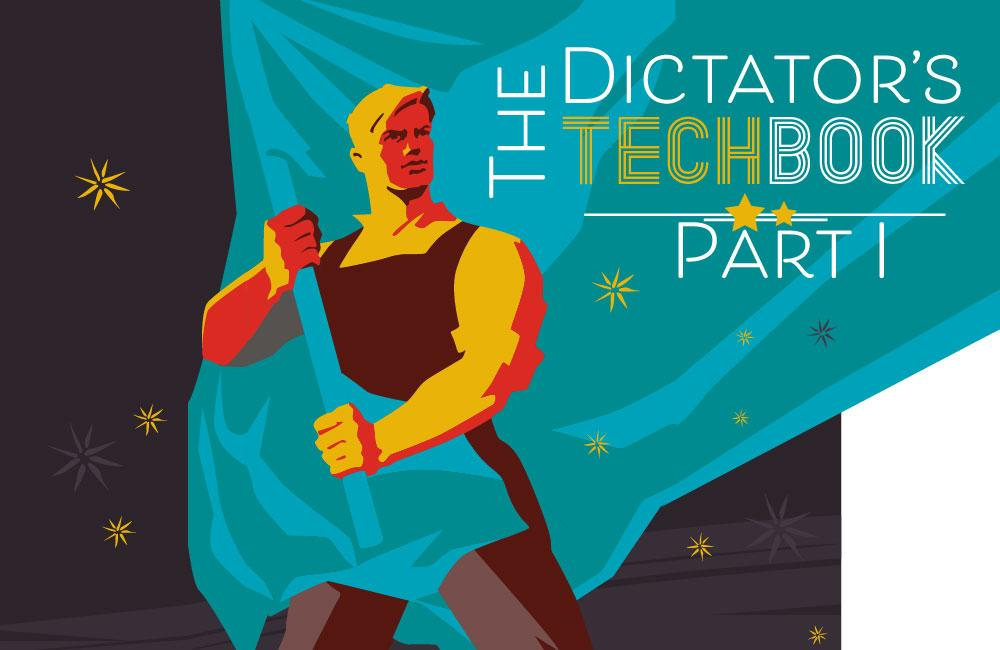 The Dictator's TechBook: Part I